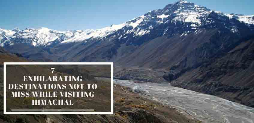 Destinations Not To Miss While Visiting Himachal