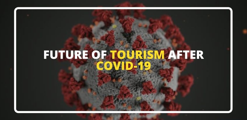 Future Of Tourism After Covid-19