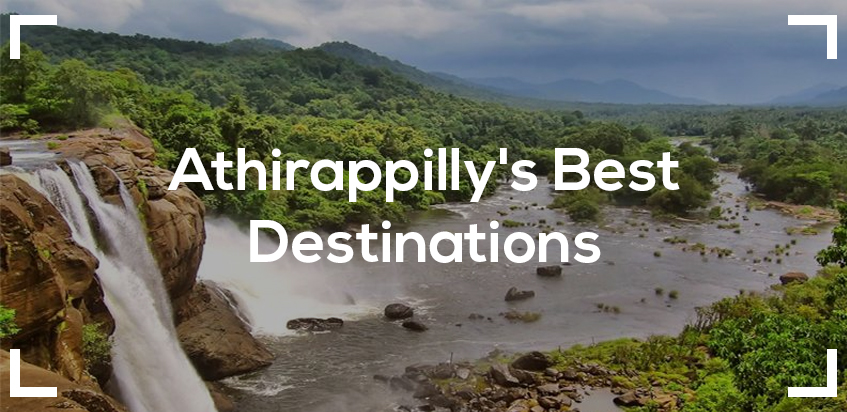 Athirappilly's Best Destinations