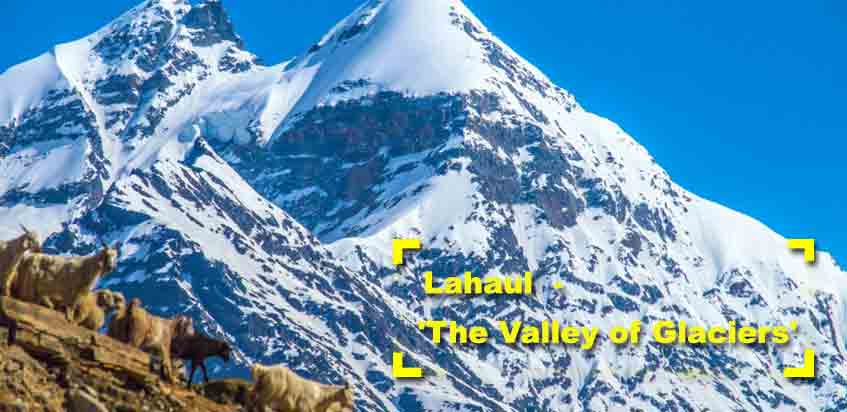 Lahaul -'The Valley Of Glaciers'