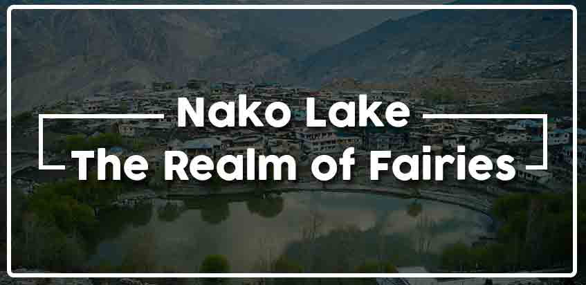 Nako Lake - The Realm Of Fairies