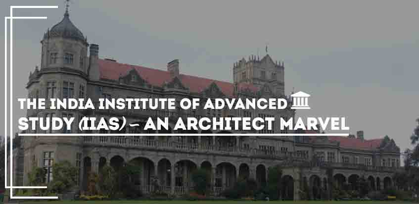 The India Institute Of Advanced Study (IIAS) - An Architect Marvel