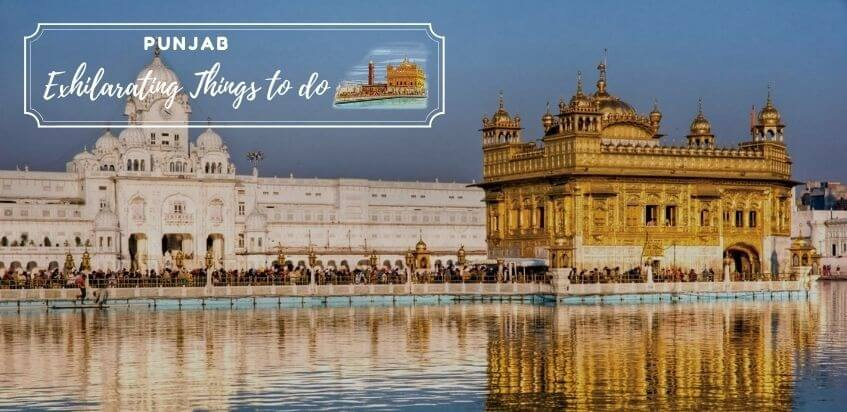 7 Exhilarating Things to do in Punjab
